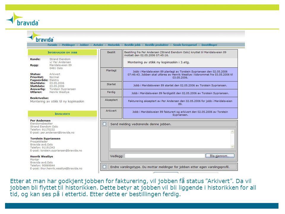 Etter at man har godkjent jobben for fakturering, vil jobben få status Arkivert .