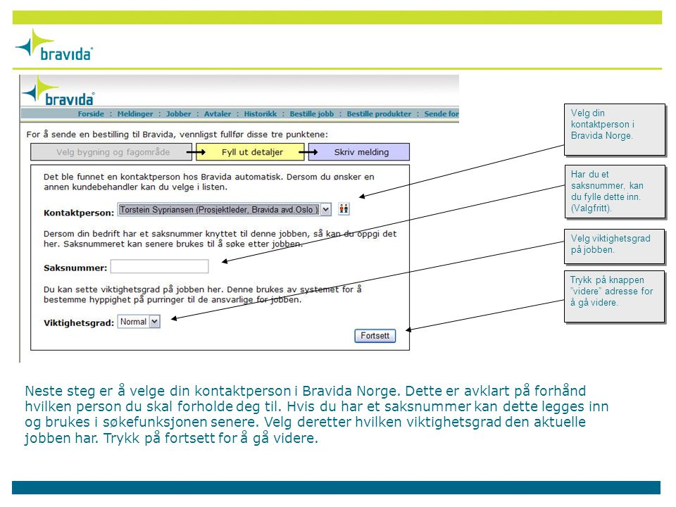 Neste steg er å velge din kontaktperson i Bravida Norge.
