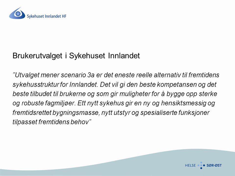 """Brukerutvalget i Sykehuset Innlandet """"Utvalget mener scenario 3a er det eneste reelle alternativ til fremtidens sykehusstruktur for Innlandet. Det vil"""