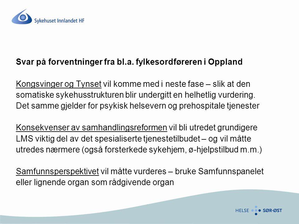 Svar på forventninger fra bl.a. fylkesordføreren i Oppland Kongsvinger og Tynset vil komme med i neste fase – slik at den somatiske sykehusstrukturen