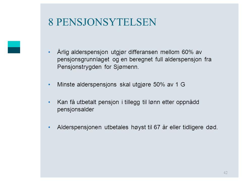 42 8 PENSJONSYTELSEN •Årlig alderspensjon utgjør differansen mellom 60% av pensjonsgrunnlaget og en beregnet full alderspensjon fra Pensjonstrygden fo