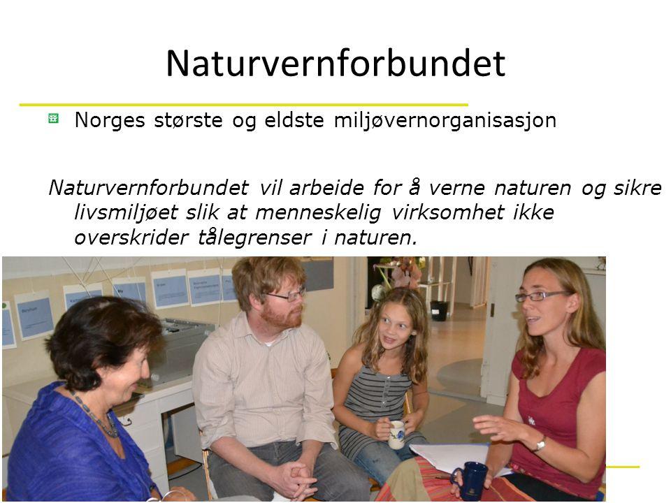 ___________________________ ____________________________________________________ Naturvernforbundet Norges største og eldste miljøvernorganisasjon Naturvernforbundet vil arbeide for å verne naturen og sikre livsmiljøet slik at menneskelig virksomhet ikke overskrider tålegrenser i naturen.