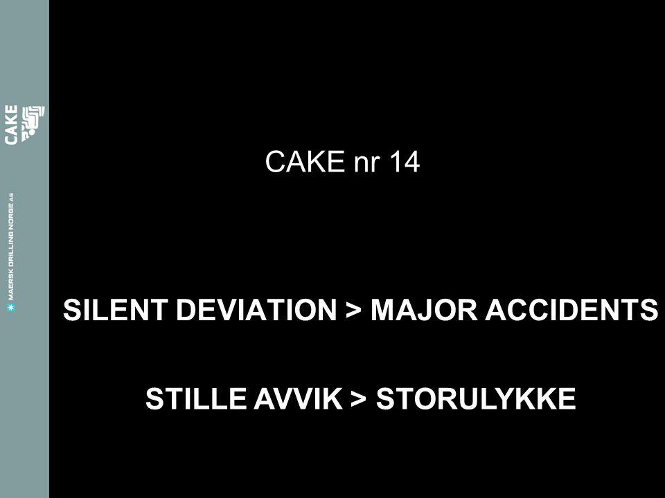 SILENT DEVIATION > MAJOR ACCIDENTS CAKE nr 14 STILLE AVVIK > STORULYKKE