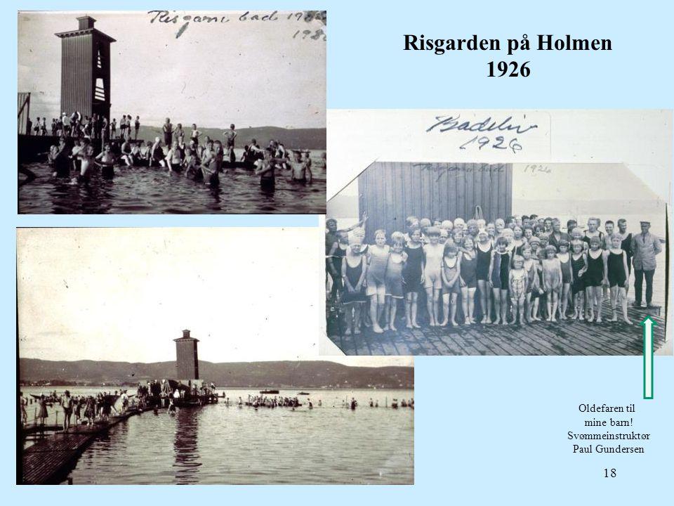 18 Risgarden på Holmen 1926 Oldefaren til mine barn! Svømmeinstruktør Paul Gundersen