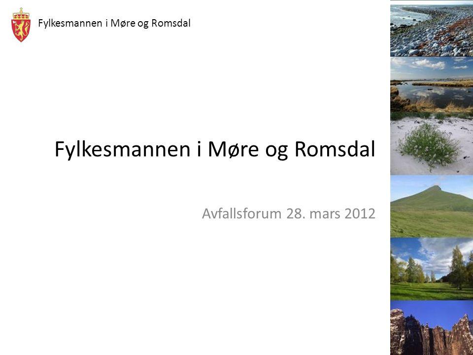 Fylkesmannen i Møre og Romsdal Avfallsforum 28. mars 2012