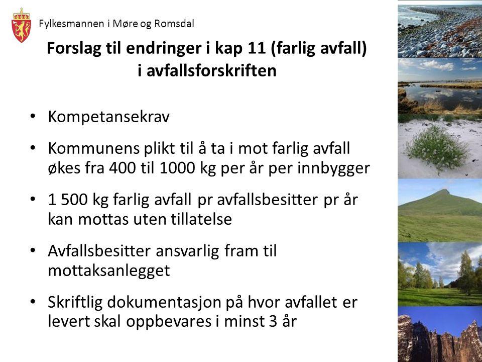 Fylkesmannen i Møre og Romsdal Forslag til endringer i kap 11 (farlig avfall) i avfallsforskriften • Kompetansekrav • Kommunens plikt til å ta i mot f