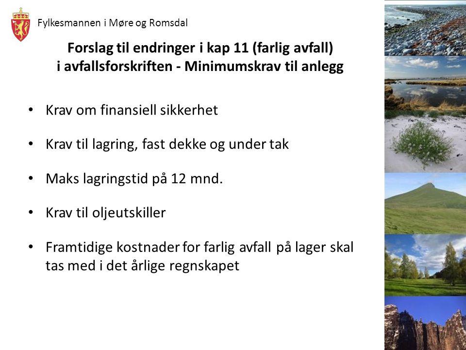 Fylkesmannen i Møre og Romsdal Forslag til endringer i kap 11 (farlig avfall) i avfallsforskriften - Minimumskrav til anlegg • Krav om finansiell sikk
