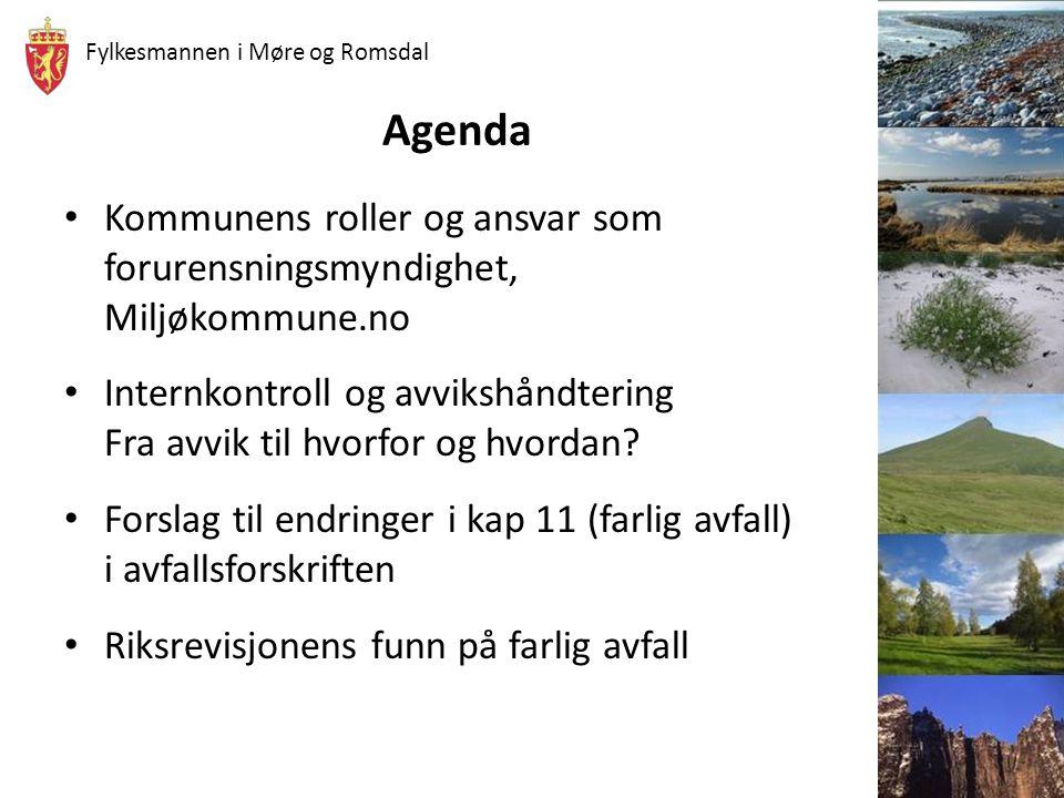 Fylkesmannen i Møre og Romsdal Agenda • Kommunens roller og ansvar som forurensningsmyndighet, Miljøkommune.no • Internkontroll og avvikshåndtering Fr