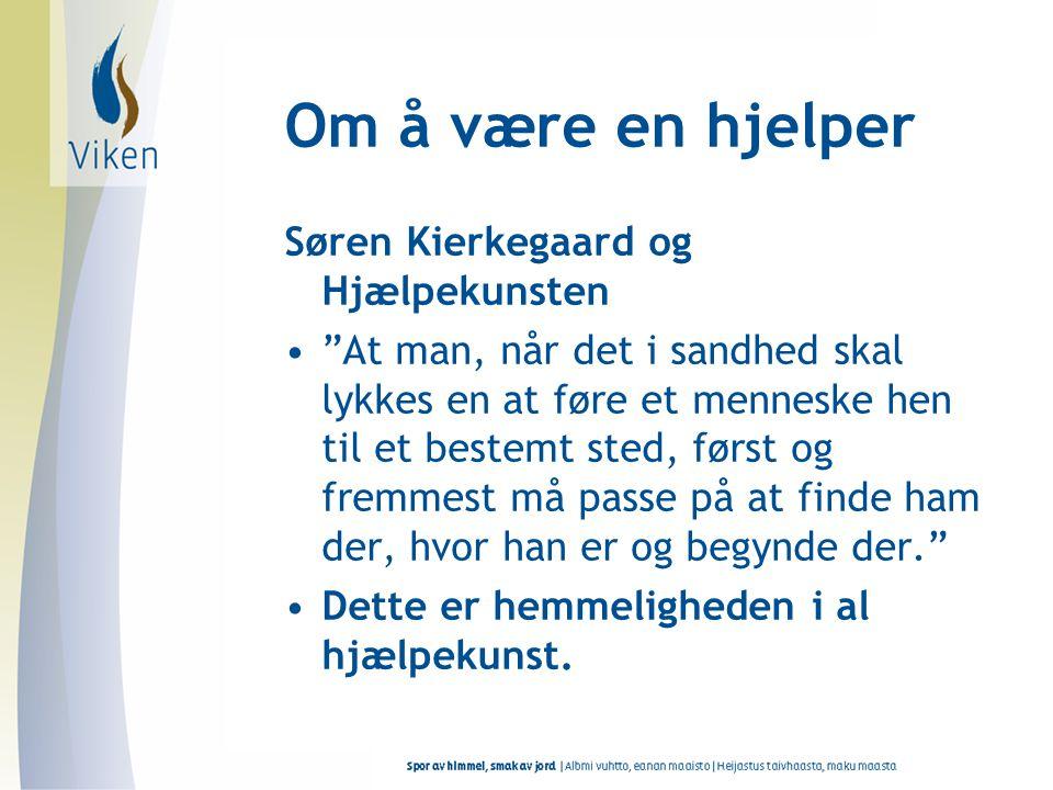"""Om å være en hjelper Søren Kierkegaard og Hjælpekunsten •""""At man, når det i sandhed skal lykkes en at føre et menneske hen til et bestemt sted, først"""