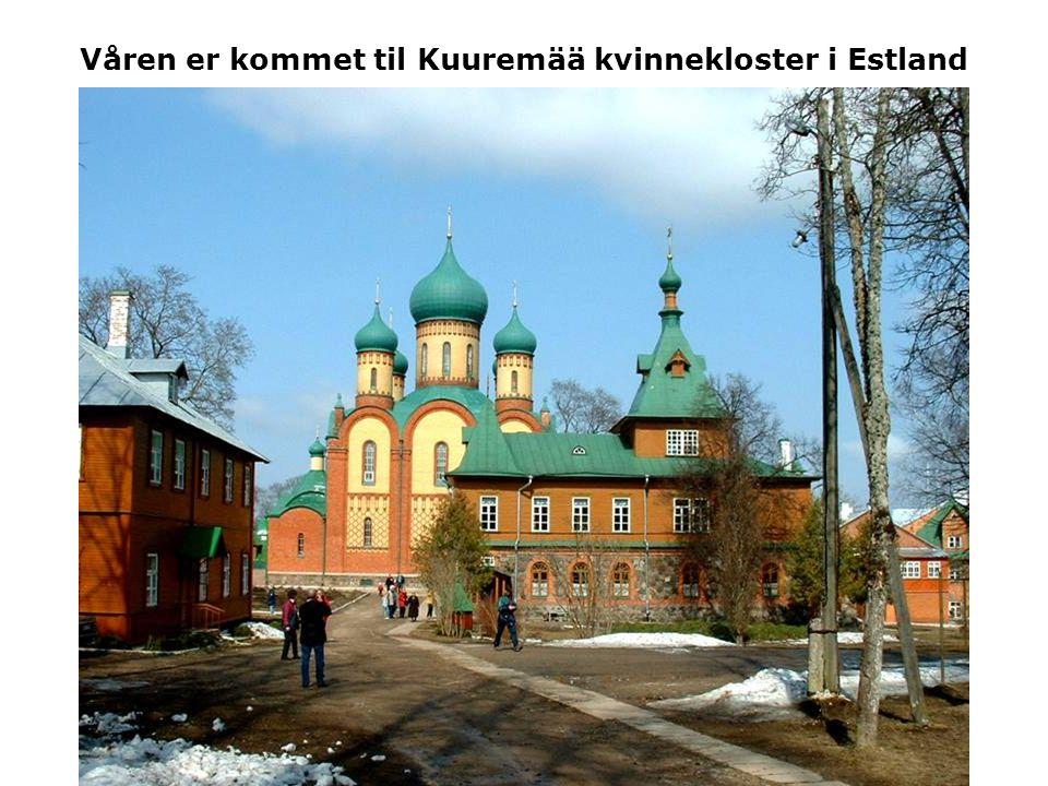 Våren er kommet til Kuuremää kvinnekloster i Estland