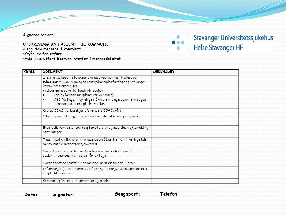 KRYSSDOKUMENTMERKNADER Utskrivingsrapport i to eksemplar med opplysninger fra lege og sykepleier til kommune og pasient/pårørende (fastlege og Stavang