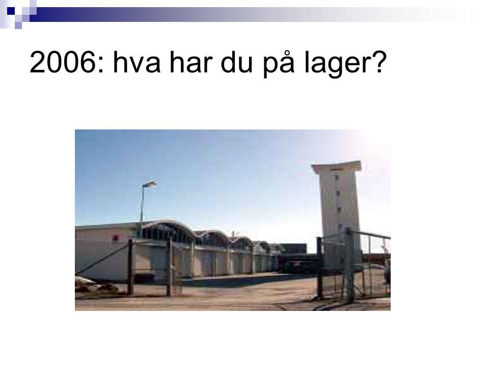 2006: hva har du på lager?
