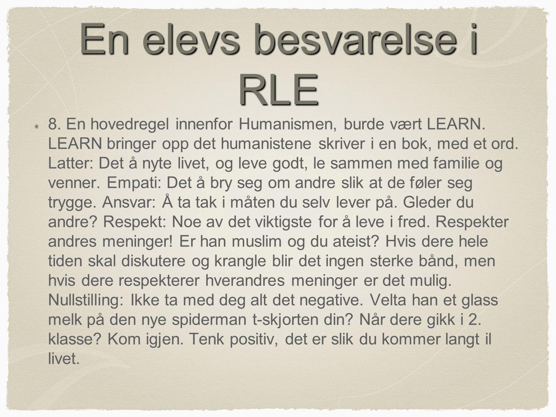 En elevs besvarelse i RLE 8.En hovedregel innenfor Humanismen, burde vært LEARN.