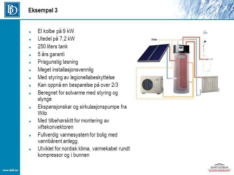www.dahl.no Eksempel 4  Varmevolum på 400 liter  Tappevolum på 160 Liter  El kolbe varme 10 kW  Vekt ca 191 kg  El kolbe vvb 3 kW  B*D*H 600x700x1810 mm  Justerbar føtter  Solvarmeslyng i rustfritt, ansl DN15Ø Cu  Avtakbar frontpanel, alle tilkoblingene er i front eller på toppen  Ideell for alle varmekilder, spesielt god på solfangere.