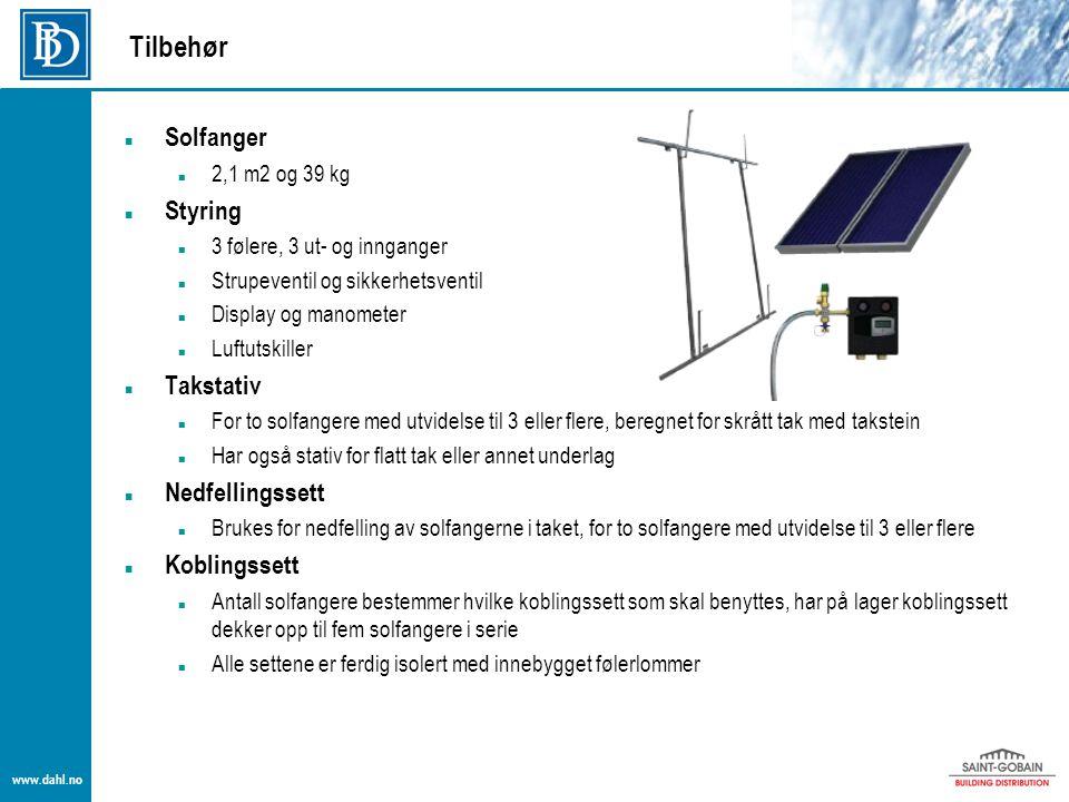 www.dahl.no Tilbehør  Solfanger  2,1 m2 og 39 kg  Styring  3 følere, 3 ut- og innganger  Strupeventil og sikkerhetsventil  Display og manometer
