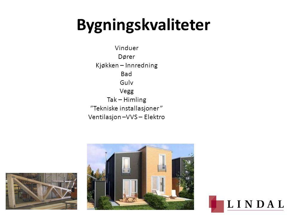 """Bygningskvaliteter Vinduer Dører Kjøkken – Innredning Bad Gulv Vegg Tak – Himling """"Tekniske installasjoner """" Ventilasjon –VVS – Elektro"""