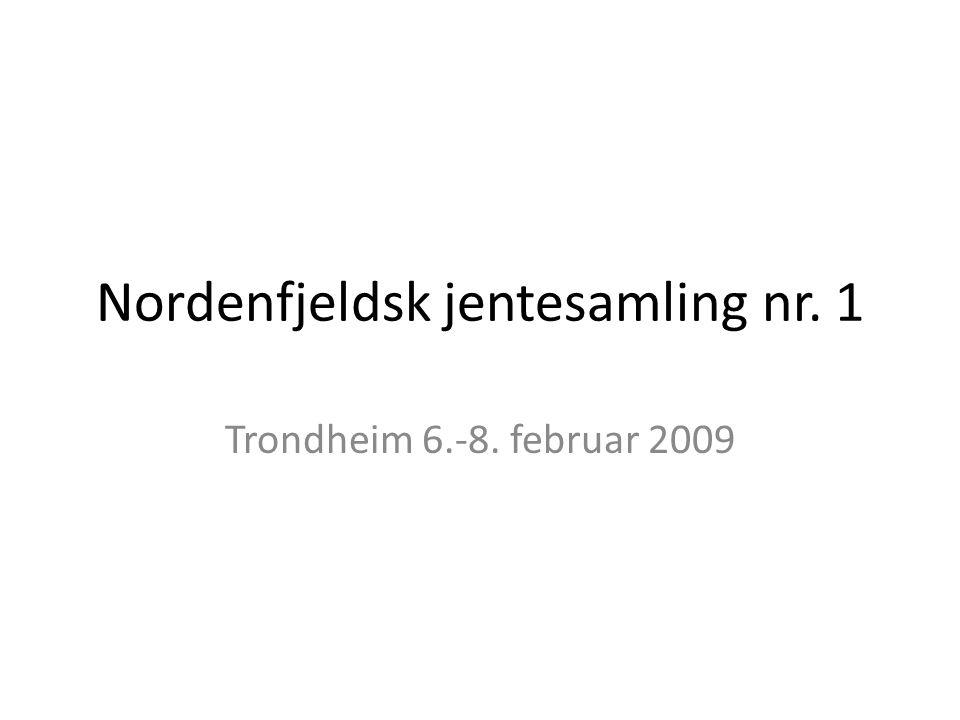 Nordenfjeldsk jentesamling nr. 1 Trondheim 6.-8. februar 2009
