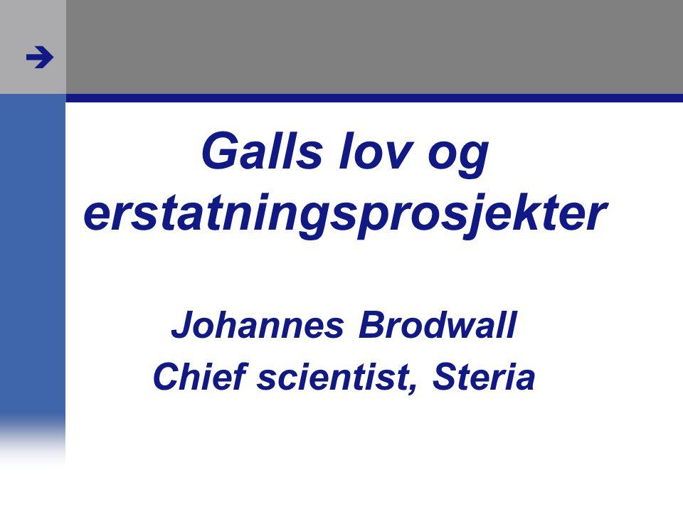  Galls lov og erstatningsprosjekter Johannes Brodwall Chief scientist, Steria