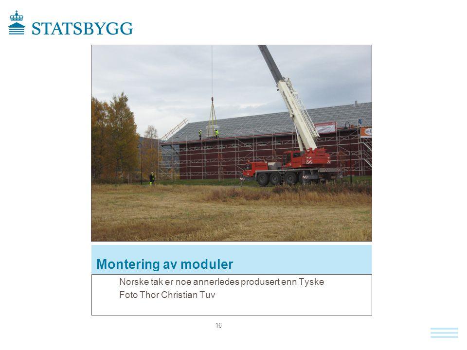 Montering av moduler Norske tak er noe annerledes produsert enn Tyske Foto Thor Christian Tuv 16