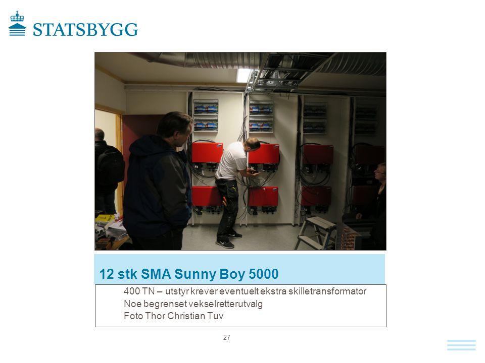 12 stk SMA Sunny Boy 5000 400 TN – utstyr krever eventuelt ekstra skilletransformator Noe begrenset vekselretterutvalg Foto Thor Christian Tuv 27