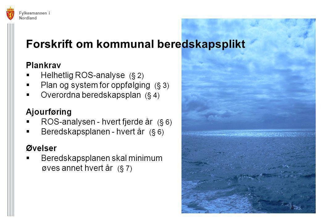 Fylkesmannen i Nordland 4 Forskrift om kommunal beredskapsplikt Plankrav  Helhetlig ROS-analyse (§ 2)  Plan og system for oppfølging (§ 3)  Overord