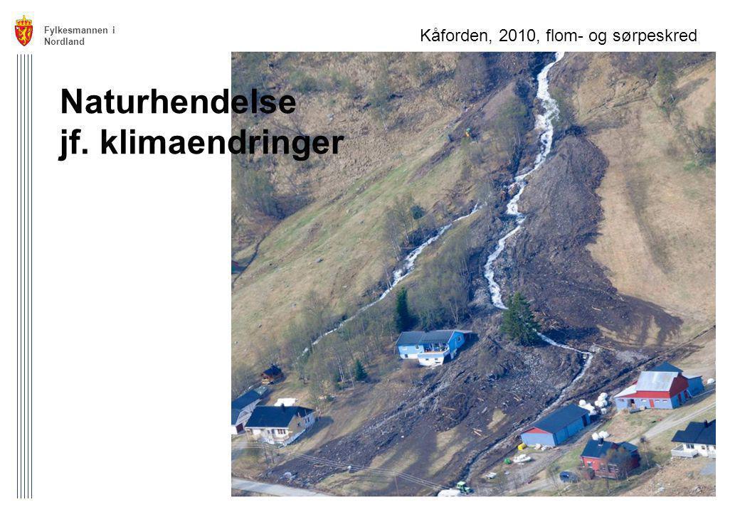 Fylkesmannen i Nordland 8 Kåforden, 2010, flom- og sørpeskred Naturhendelse jf. klimaendringer