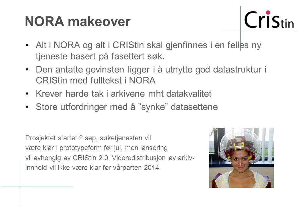 NORA makeover •Alt i NORA og alt i CRIStin skal gjenfinnes i en felles ny tjeneste basert på fasettert søk.