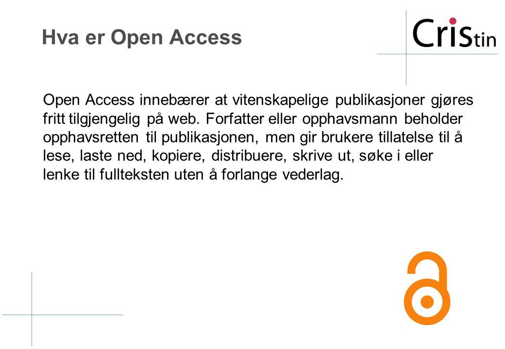 Hva er Open Access Open Access innebærer at vitenskapelige publikasjoner gjøres fritt tilgjengelig på web.