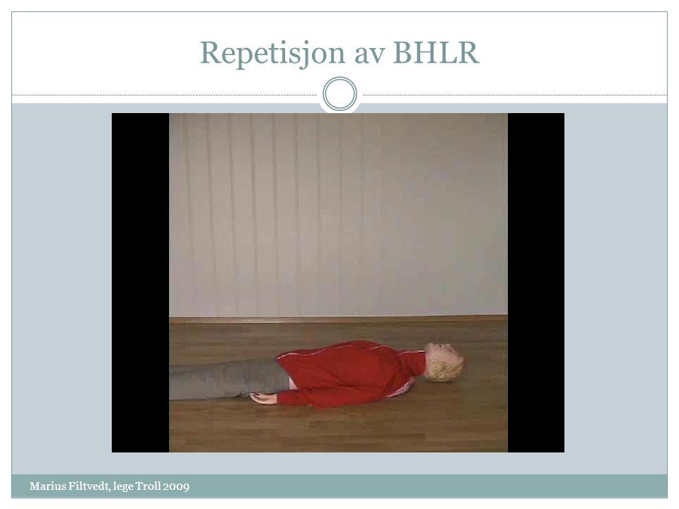 Repetisjon av BHLR Marius Filtvedt, lege Troll 2009