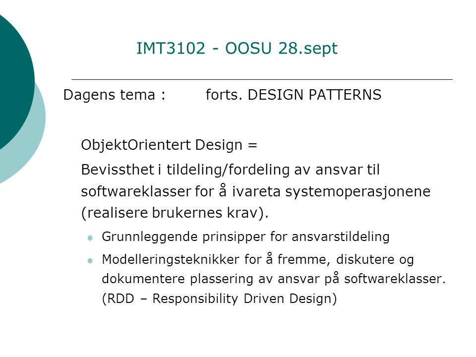 IMT3102 - OOSU 28.sept Dagens tema : forts.