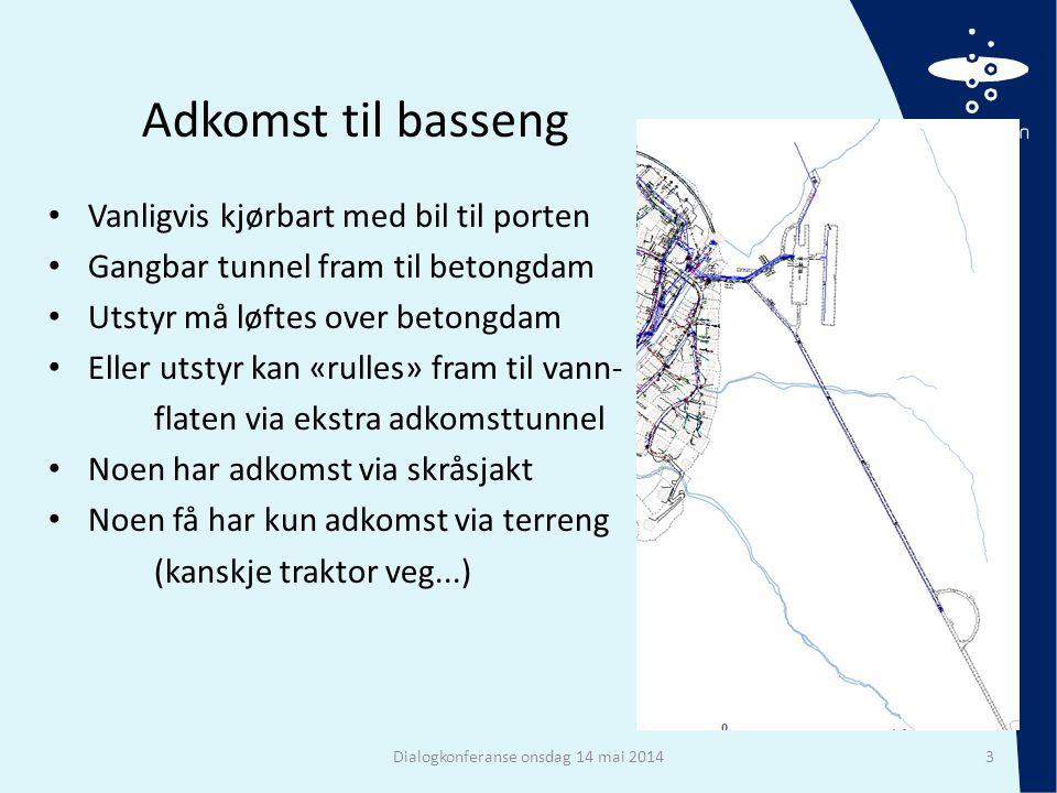 Adkomst til basseng • Vanligvis kjørbart med bil til porten • Gangbar tunnel fram til betongdam • Utstyr må løftes over betongdam • Eller utstyr kan «