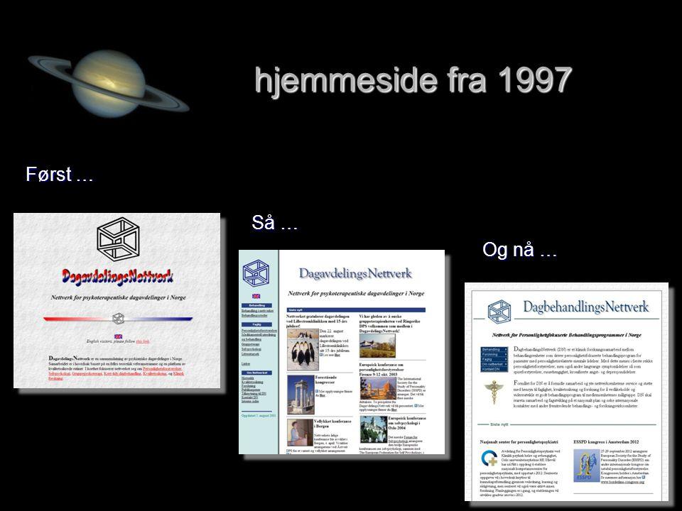 hjemmeside fra 1997 Først … Så … Og nå …
