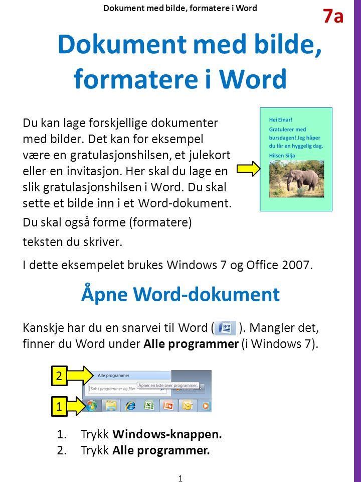 Dokument med bilde, formatere i Word Du kan lage forskjellige dokumenter med bilder.