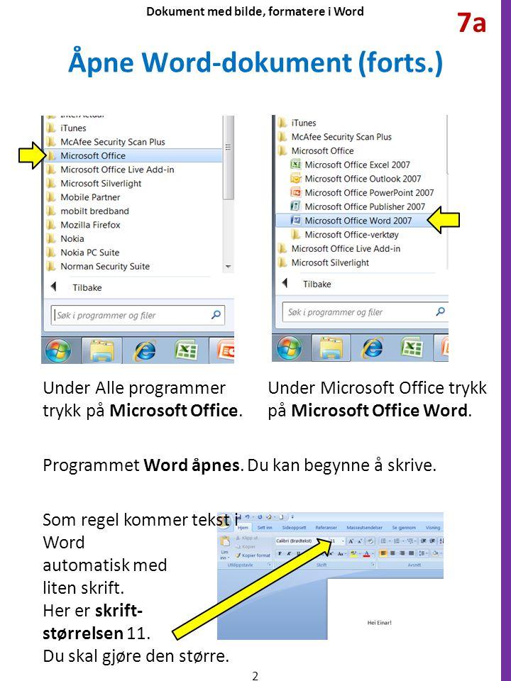 Åpne Word-dokument (forts.) Under Alle programmer trykk på Microsoft Office.