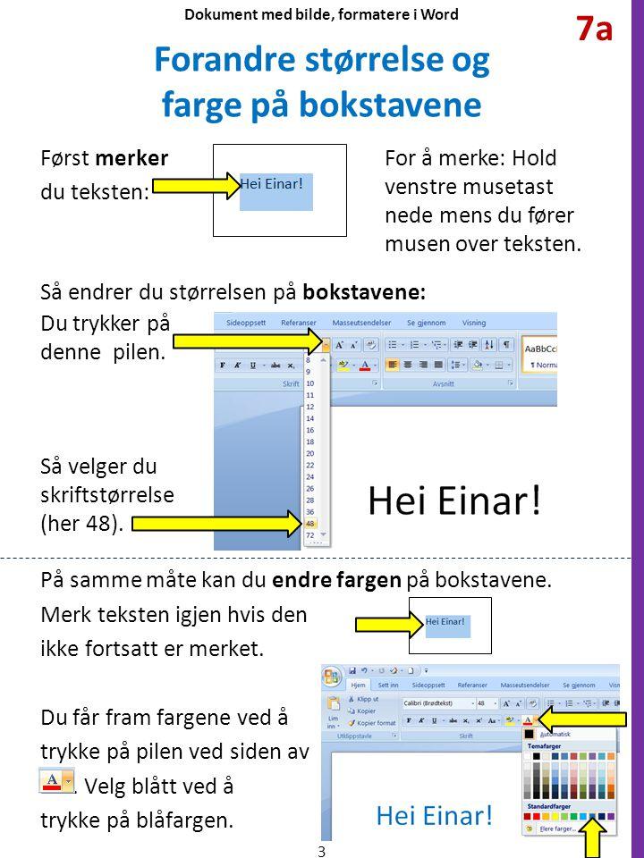 Velg en mappe som du vil lagre dokumentet i (3).Skriv inn et navn på dokumentet under Filnavn (4).