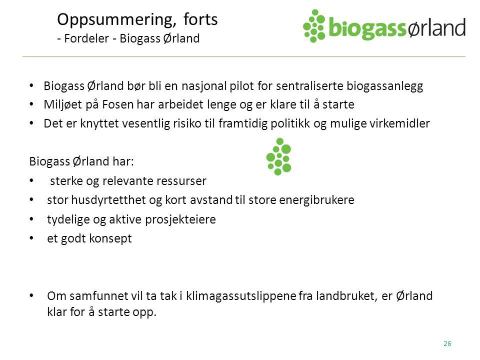 • Biogass Ørland bør bli en nasjonal pilot for sentraliserte biogassanlegg • Miljøet på Fosen har arbeidet lenge og er klare til å starte • Det er kny