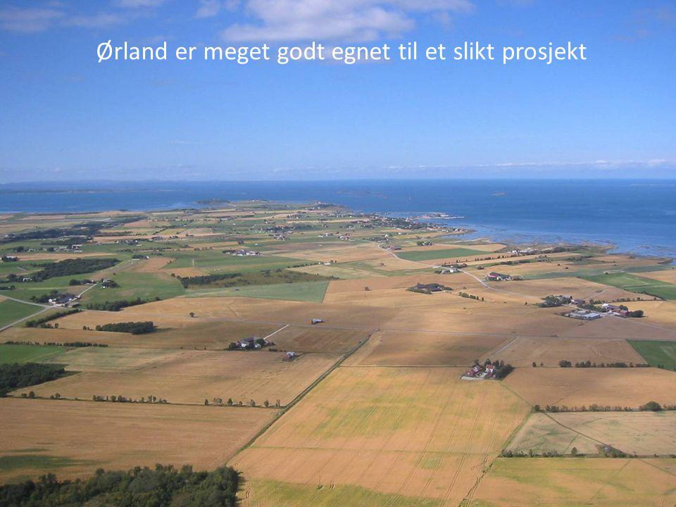 Ørland er meget godt egnet til et slikt prosjekt