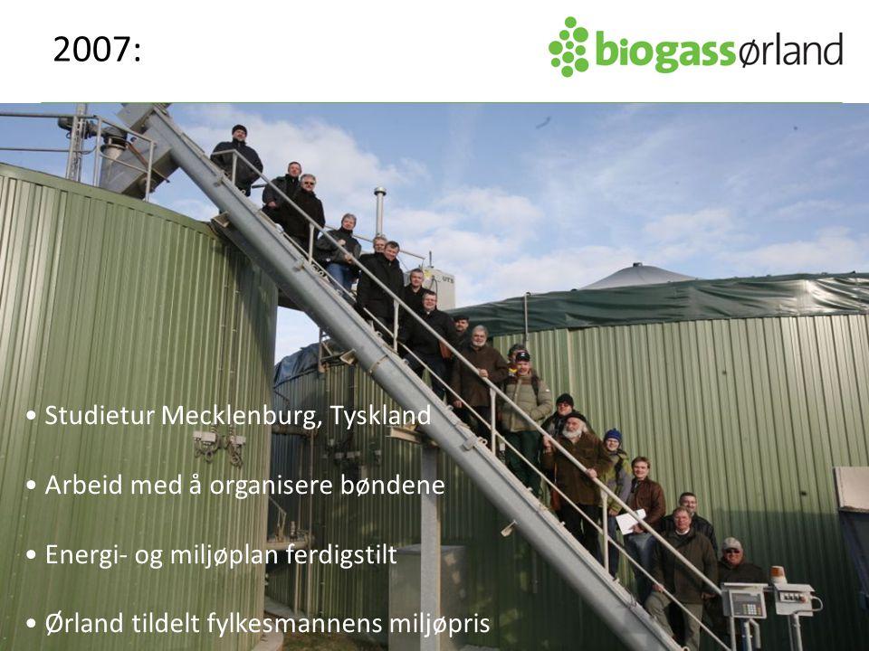 2007: • Studietur Mecklenburg, Tyskland • Arbeid med å organisere bøndene • Energi- og miljøplan ferdigstilt • Ørland tildelt fylkesmannens miljøpris