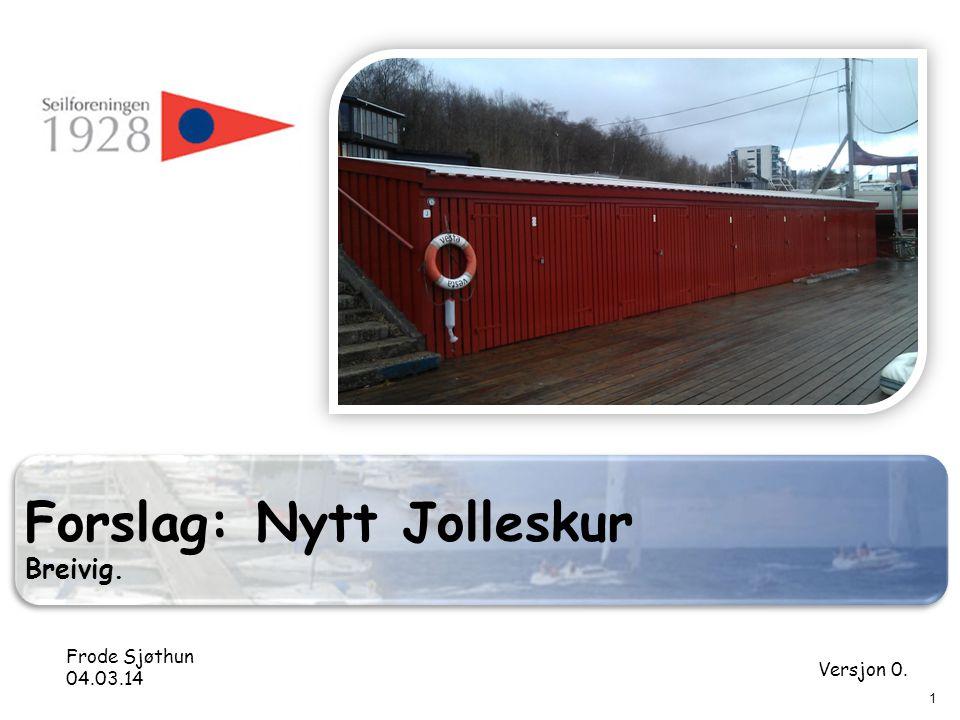 Forslag: Nytt Jolleskur Breivig. Frode Sjøthun 04.03.14 Versjon 0. 1