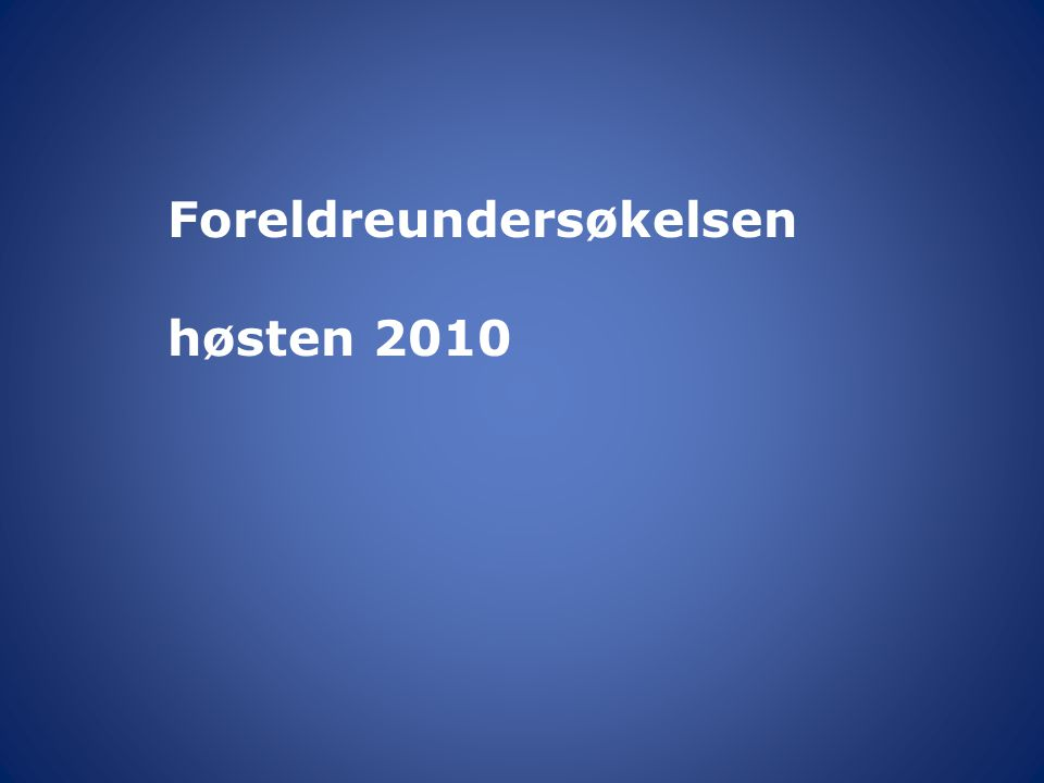Foreldreundersøkelsen høsten 2010