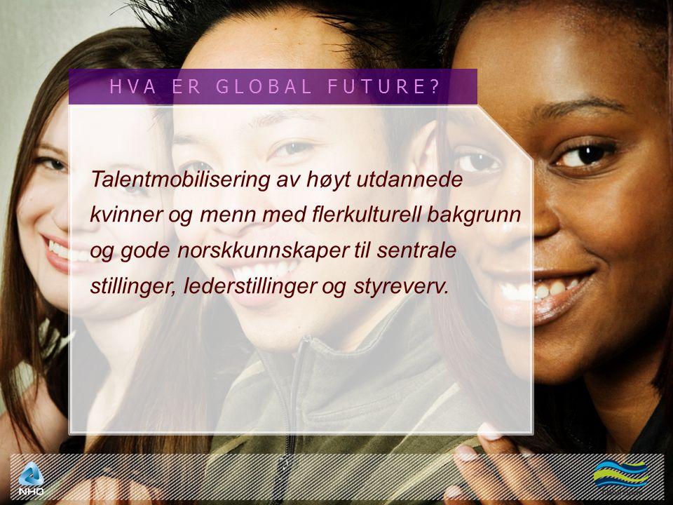Talentmobilisering av høyt utdannede kvinner og menn med flerkulturell bakgrunn og gode norskkunnskaper til sentrale stillinger, lederstillinger og st