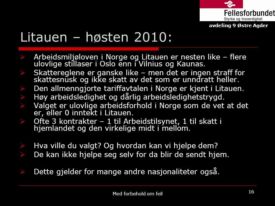 Litauen – høsten 2010:  Arbeidsmiljøloven i Norge og Litauen er nesten like – flere ulovlige stillaser i Oslo enn i Vilnius og Kaunas.  Skattereglen