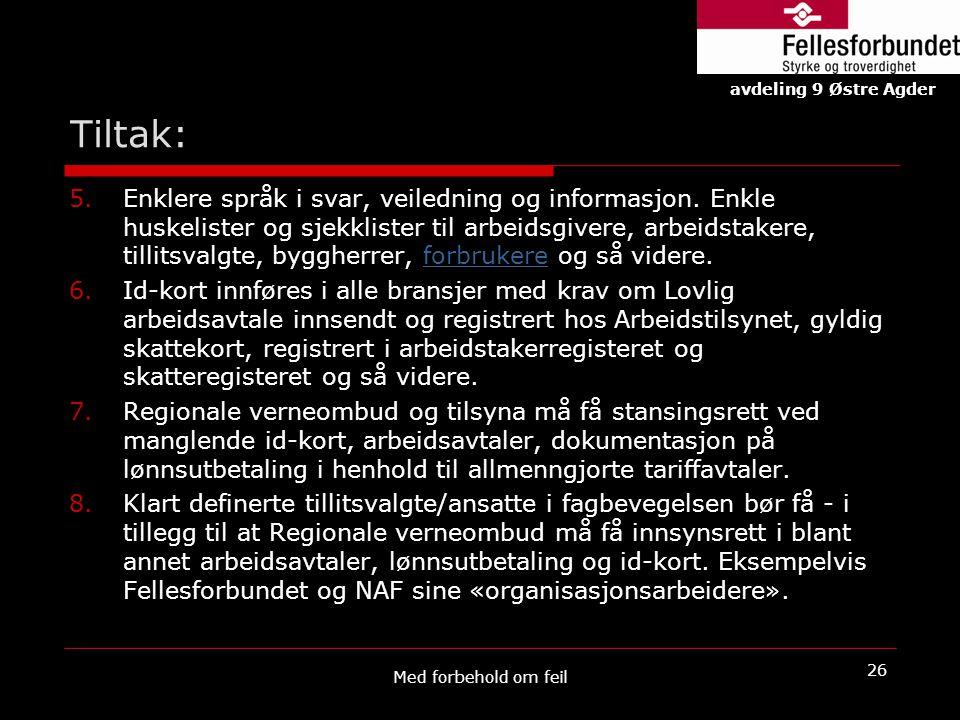 Tiltak: 5.Enklere språk i svar, veiledning og informasjon. Enkle huskelister og sjekklister til arbeidsgivere, arbeidstakere, tillitsvalgte, byggherre