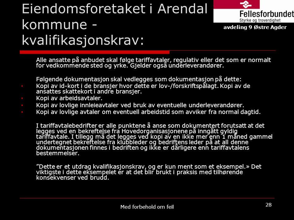 Eiendomsforetaket i Arendal kommune - kvalifikasjonskrav: Alle ansatte på anbudet skal følge tariffavtaler, regulativ eller det som er normalt for ved