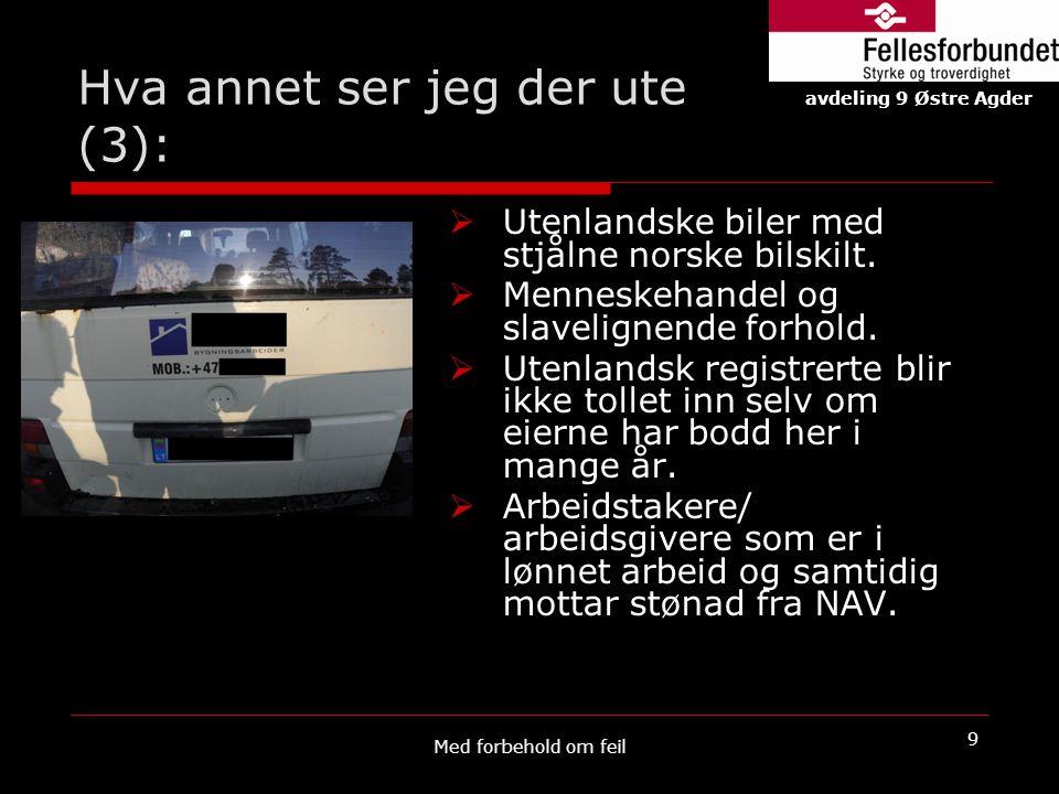 Hva annet ser jeg der ute (3):  Utenlandske biler med stjålne norske bilskilt.  Menneskehandel og slavelignende forhold.  Utenlandsk registrerte bl