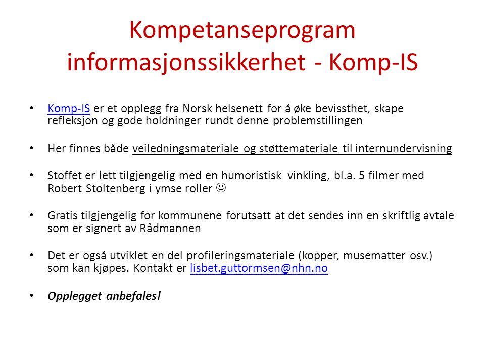 Kompetanseprogram informasjonssikkerhet - Komp-IS • Komp-IS er et opplegg fra Norsk helsenett for å øke bevissthet, skape refleksjon og gode holdninge