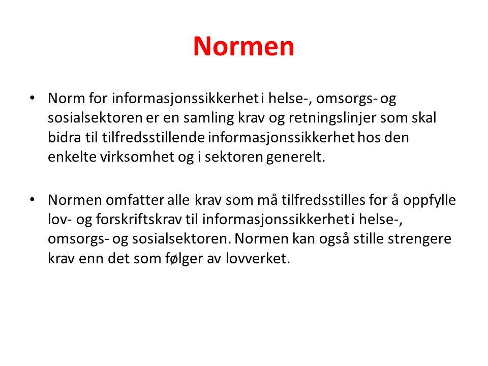Normen • Norm for informasjonssikkerhet i helse-, omsorgs- og sosialsektoren er en samling krav og retningslinjer som skal bidra til tilfredsstillend