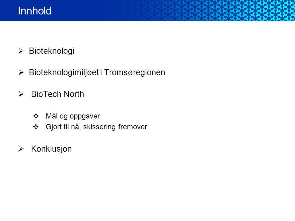  BioTech North arbeider for og på vegne av bioteknologimiljøet i Tromsøregionen/Nord-Norge, ved å  Bruke NFTRs næringspolitiske plattform  Søke samarbeid med relevante nasjonale og internasjonale aktører/klynger  Være åpen og kommuniserende med Tromsøregionens biotekmiljø  Respektere individuelle organisasjonenes interesser  Operere innenfor RDAs spilleregler  Deltagende organisasjoner stiller opp med ressurser  timer  deltagelsesavgift i arrangementer  kunnskap  innsats, vilje Prosessen
