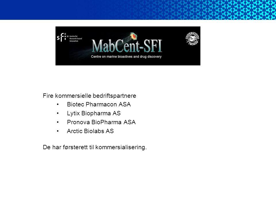 Fire kommersielle bedriftspartnere •Biotec Pharmacon ASA •Lytix Biopharma AS •Pronova BioPharma ASA •Arctic Biolabs AS De har førsterett til kommersia