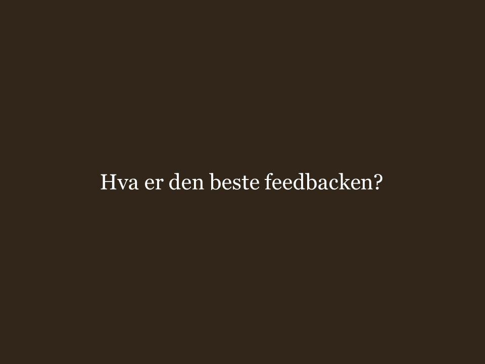 Hva er den beste feedbacken?